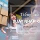 tieng-anh-chuyen-nganh-xuat-nhap-khau