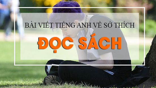 bai-viet-tieng-anh-ve-so-thich-doc-sach