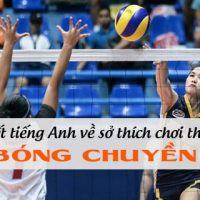 Bai-viet-tieng-anh-ve-so-thich-choi-the-thao-bong-chuyen