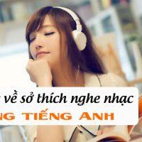 Bai-viet-ve-so-thich-nghe-nhac-bang-tieng-anh-giau-cam-xuc
