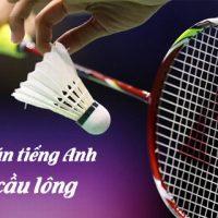 Viet-doan-van-tieng-anh-ve-mon-cau-long-voi-niem-yeu-thich