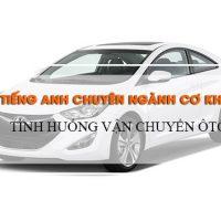 Tinh-huong-van-chuyen-oto-tieng-anh-chuyen-nganh-co-khi