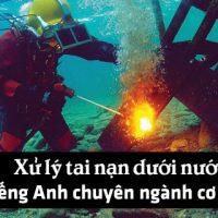 Tinh-huong-xu-ly-tai-nan-duoi-nuoc-tieng-anh-chuyen-nganh-co-khi-p2