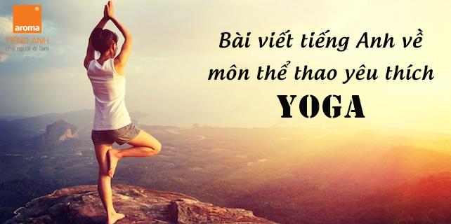 Bai-viet-tieng-anh-ve-mon-the-thao-yeu-thich-yoga
