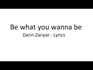 Học tiếng anh qua bài hát: Be what you Wanna Be